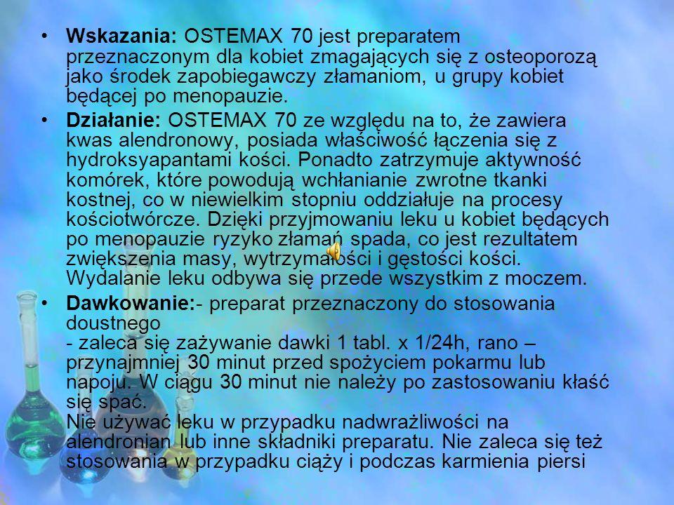 Wskazania: OSTEMAX 70 jest preparatem przeznaczonym dla kobiet zmagających się z osteoporozą jako środek zapobiegawczy złamaniom, u grupy kobiet będąc