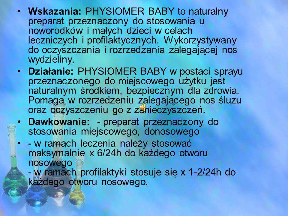 Wskazania: PHYSIOMER BABY to naturalny preparat przeznaczony do stosowania u noworodków i małych dzieci w celach leczniczych i profilaktycznych. Wykor