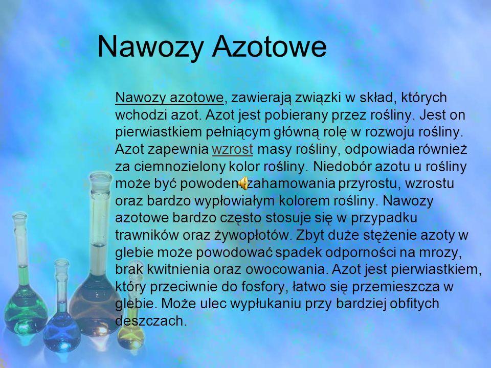 Nawozy Azotowe Nawozy azotowe, zawierają związki w skład, których wchodzi azot. Azot jest pobierany przez rośliny. Jest on pierwiastkiem pełniącym głó