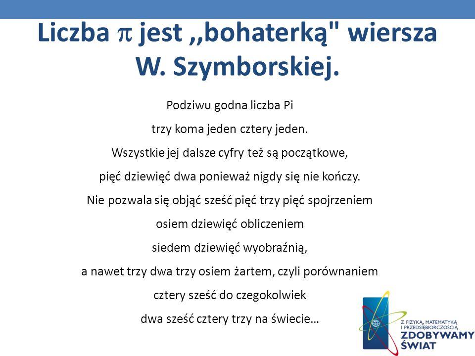 Liczba jest,,bohaterką wiersza W.Szymborskiej.