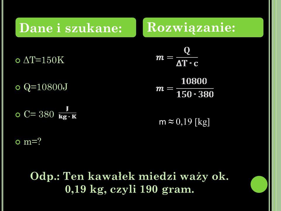 ΔΤ=150K Q=10800J C= 380 m=.