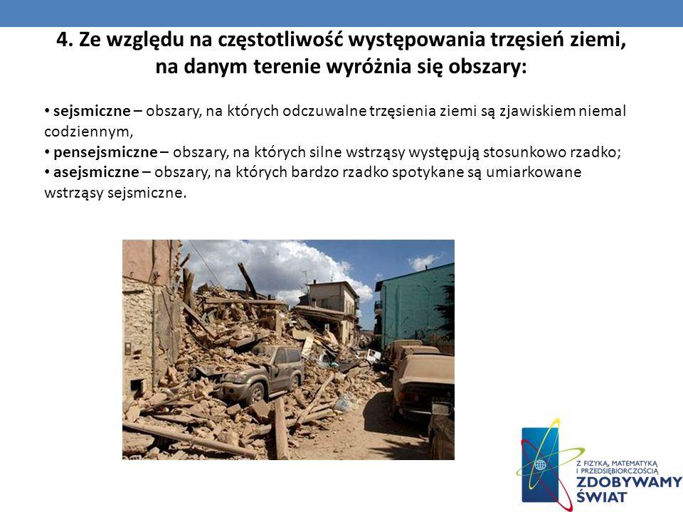 3.TERENY SEJSMICZNE NA KULI ZIEMSKIEJ. Na naszej ziemi możemy wyróżnić miejsca częstszego występowania trzęsień. Obszarami aktywnymi sejsmicznie- ocea