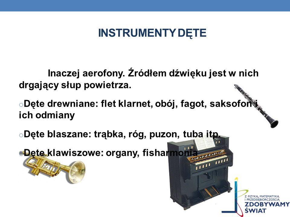INSTRUMENTY STRUNOWE Inaczej chordofony. Źródłem dźwięku jest w nich drgająca struna. o Smyczkowe: skrzypce, altówka, wiolonczela, kontrabas i ich odm