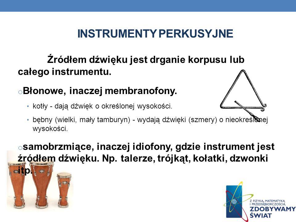 INSTRUMENTY DĘTE Inaczej aerofony.Źródłem dźwięku jest w nich drgający słup powietrza.
