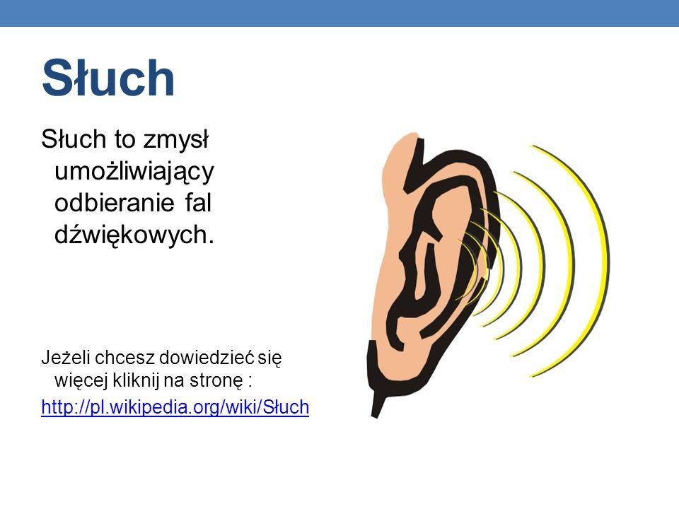 Funkcje ucha Narząd słuchu odbiera fale dźwiękowe, Narząd równowagi odbiera informacje o zmianach położenia całego ciała bądź jego części.