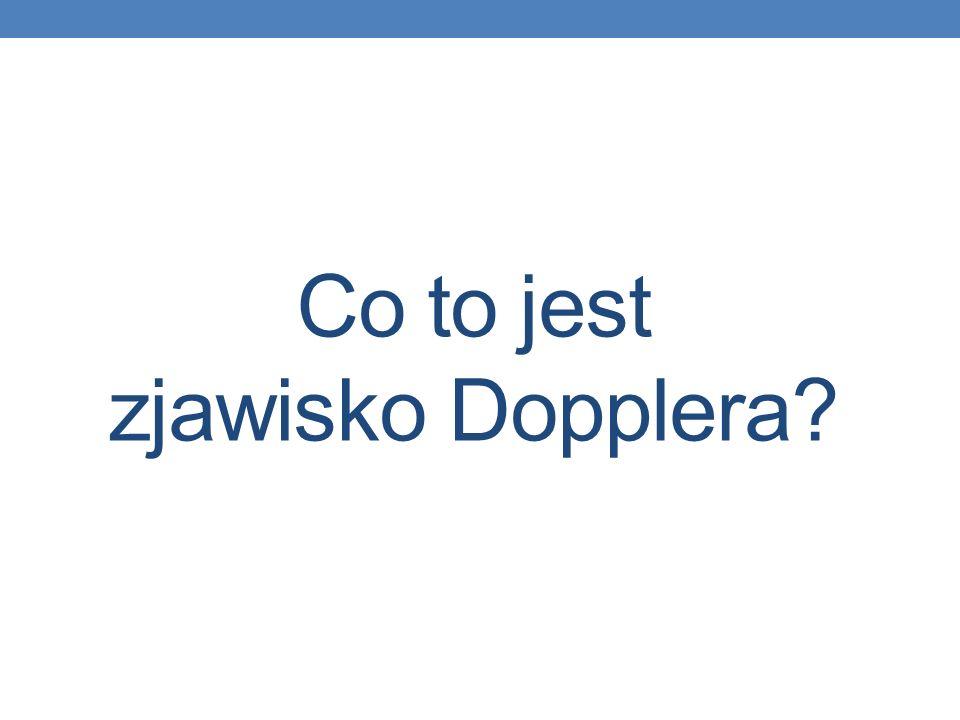 Christian Andreas Doppler - austriacki matematyk i fizyk.