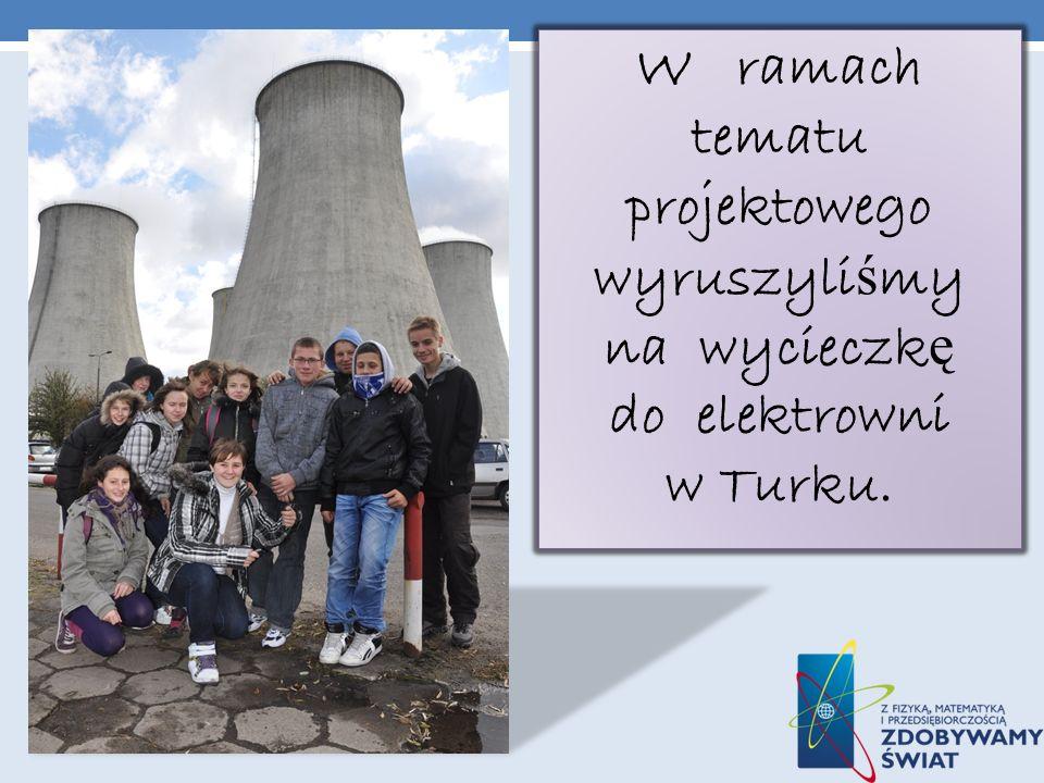 W ramach tematu projektowego wyruszyli ś my na wycieczk ę do elektrowni w Turku.
