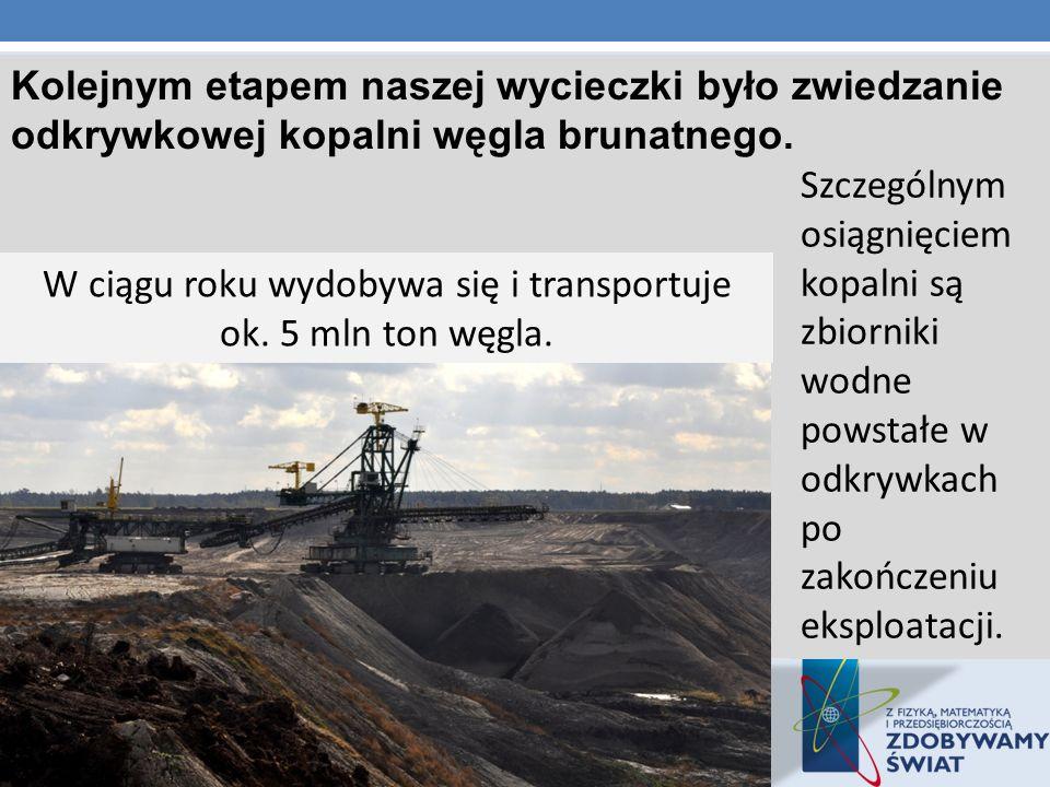 Kolejnym etapem naszej wycieczki było zwiedzanie odkrywkowej kopalni węgla brunatnego.