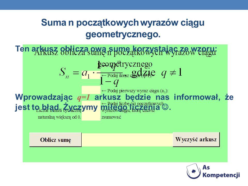 Suma n początkowych wyrazów ciągu geometrycznego.