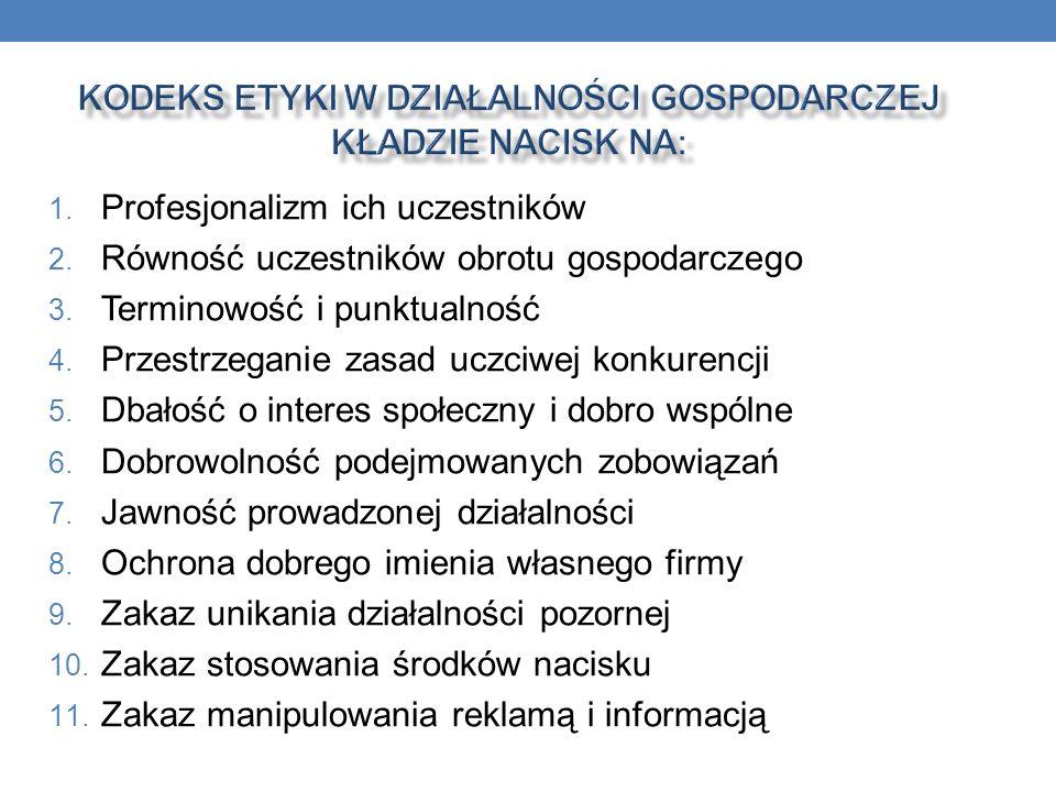 1.Profesjonalizm ich uczestników 2. Równość uczestników obrotu gospodarczego 3.