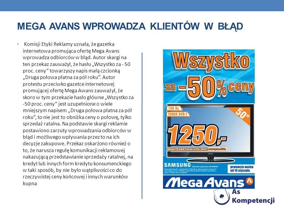 MEGA AVANS WPROWADZA KLIENTÓW W BŁĄD Komisji Etyki Reklamy uznała, że gazetka internetowa promująca ofertę Mega Avans wprowadza odbiorców w błąd. Auto