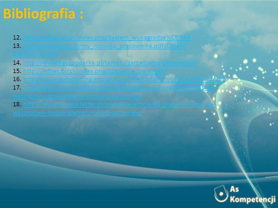 12. http://mfiles.pl/pl/index.php/System_wynagrodze%C5%84http://mfiles.pl/pl/index.php/System_wynagrodze%C5%84 13. ciz_Nowoczesne_formy_rozwoju_pracow