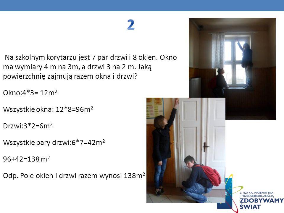 Na szkolnym korytarzu jest 7 par drzwi i 8 okien. Okno ma wymiary 4 m na 3m, a drzwi 3 na 2 m. Jaką powierzchnię zajmują razem okna i drzwi? Okno:4*3=
