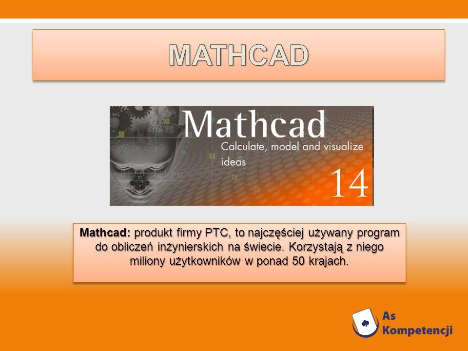 Mathcad: produkt firmy PTC, to najczęściej używany program do obliczeń inżynierskich na świecie. Korzystają z niego miliony użytkowników w ponad 50 kr