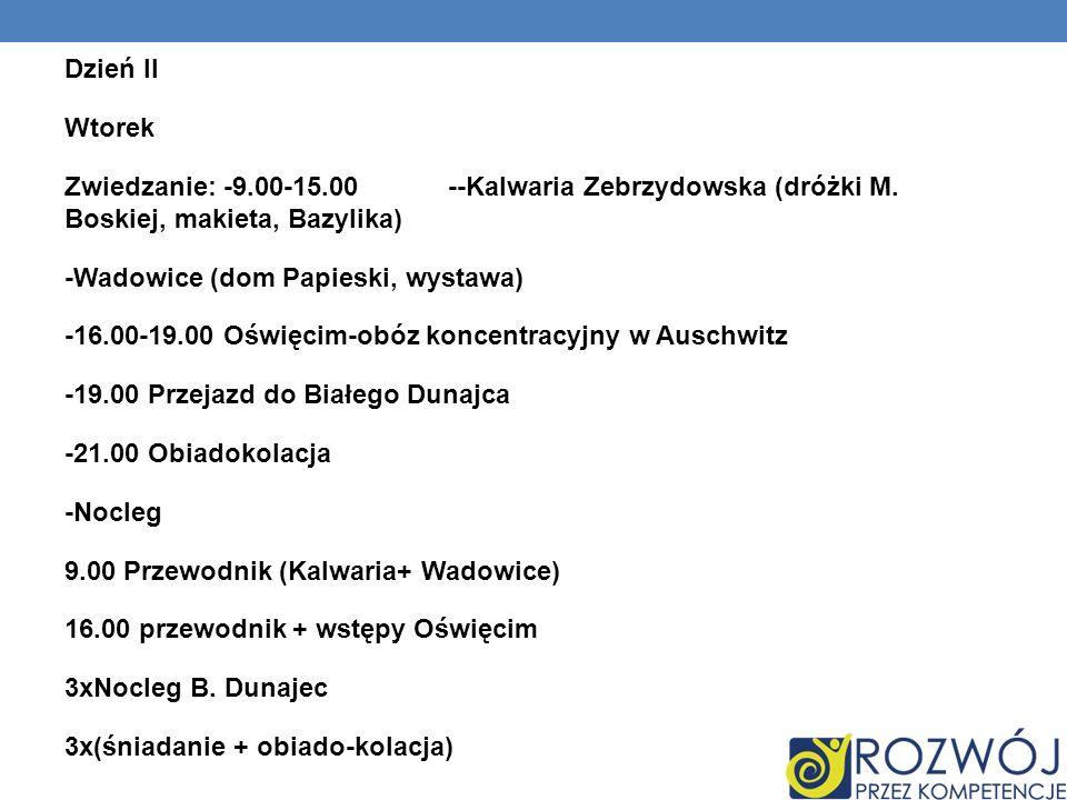 Dzień II Wtorek Zwiedzanie: -9.00-15.00 --Kalwaria Zebrzydowska (dróżki M. Boskiej, makieta, Bazylika) -Wadowice (dom Papieski, wystawa) -16.00-19.00