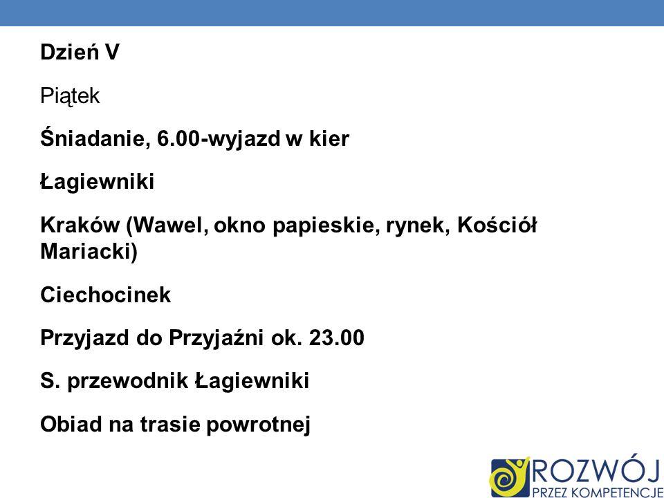 Dzień V Piątek Śniadanie, 6.00-wyjazd w kier Łagiewniki Kraków (Wawel, okno papieskie, rynek, Kościół Mariacki) Ciechocinek Przyjazd do Przyjaźni ok.