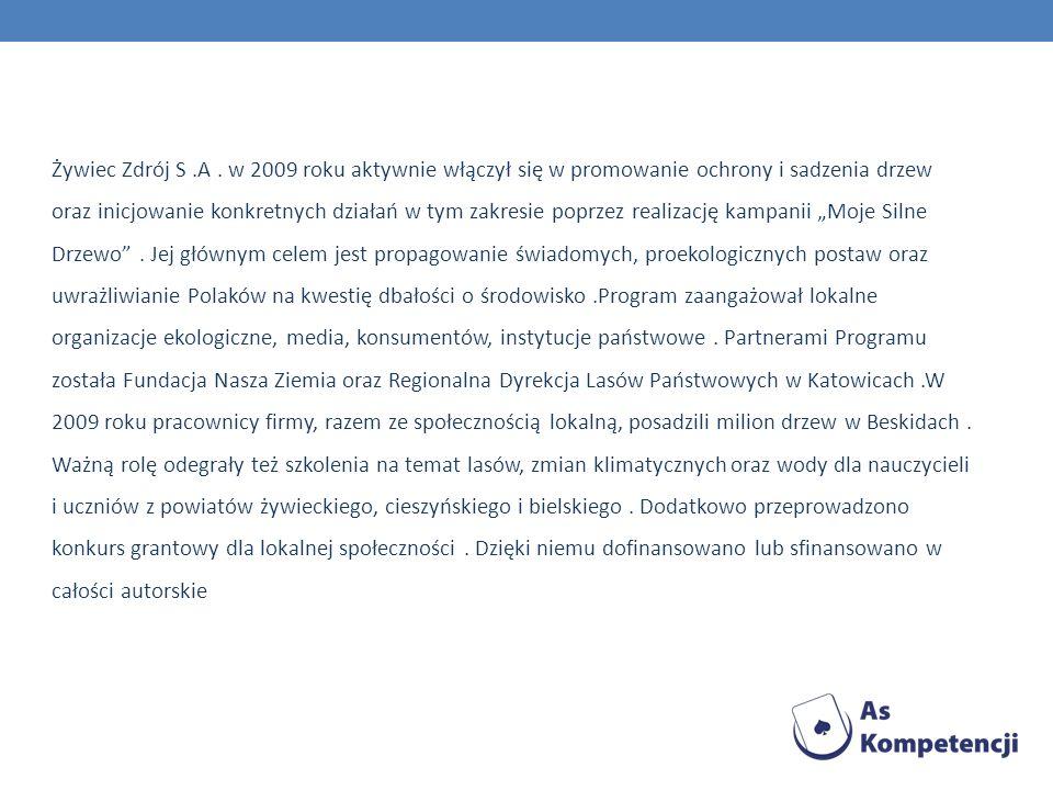 Żywiec Zdrój S.A. w 2009 roku aktywnie włączył się w promowanie ochrony i sadzenia drzew oraz inicjowanie konkretnych działań w tym zakresie poprzez r