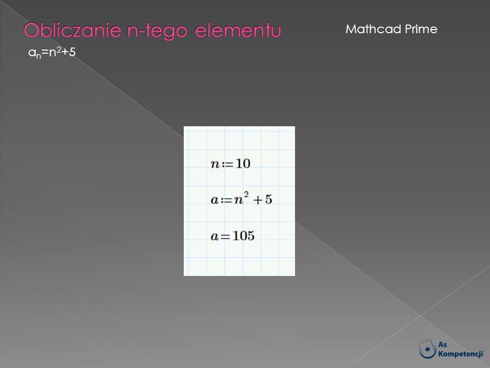Mathcad Prime a n =n 2 +5