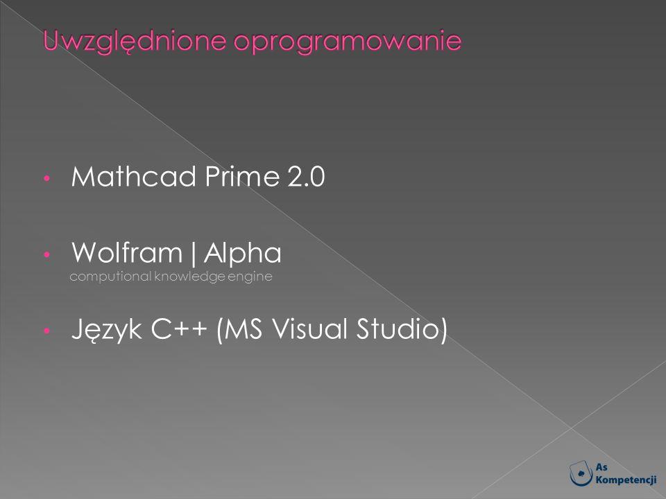Mathcad Prime 2.0 Wolfram|Alpha Język C++ (MS Visual Studio) Internetowa usługa przetwarzająca zapytania, mająca na celu udzielanie rzeczowych odpowiedzi.