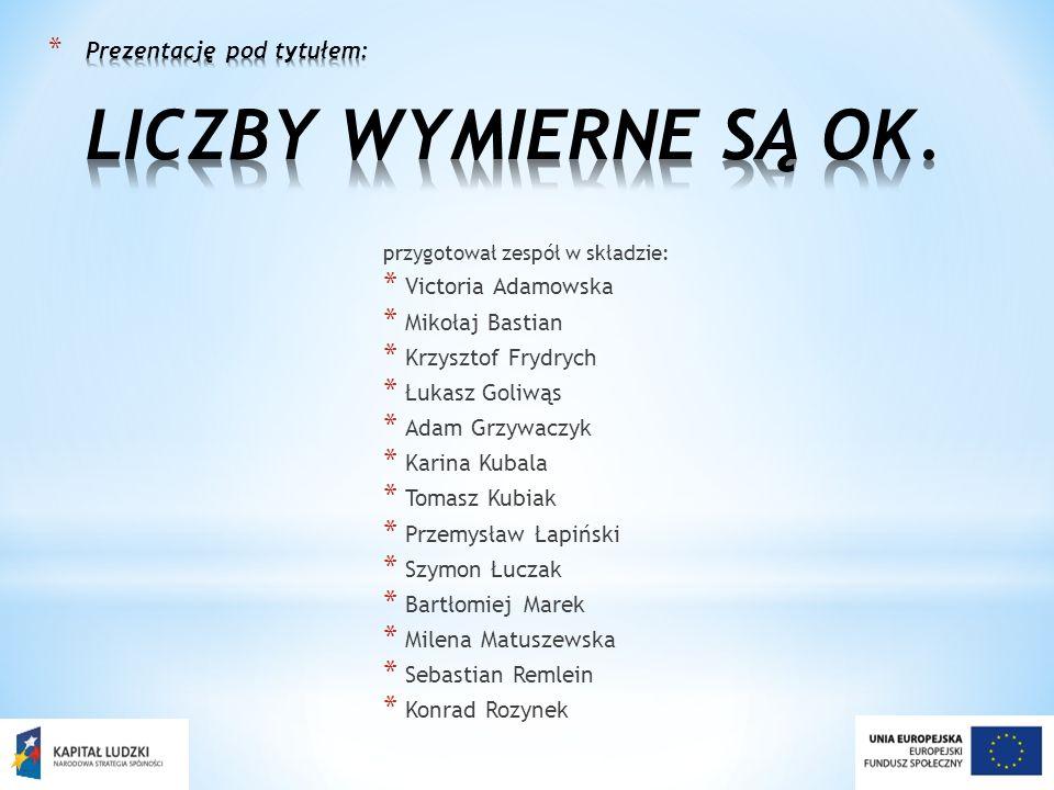przygotował zespół w składzie: * Victoria Adamowska * Mikołaj Bastian * Krzysztof Frydrych * Łukasz Goliwąs * Adam Grzywaczyk * Karina Kubala * Tomasz
