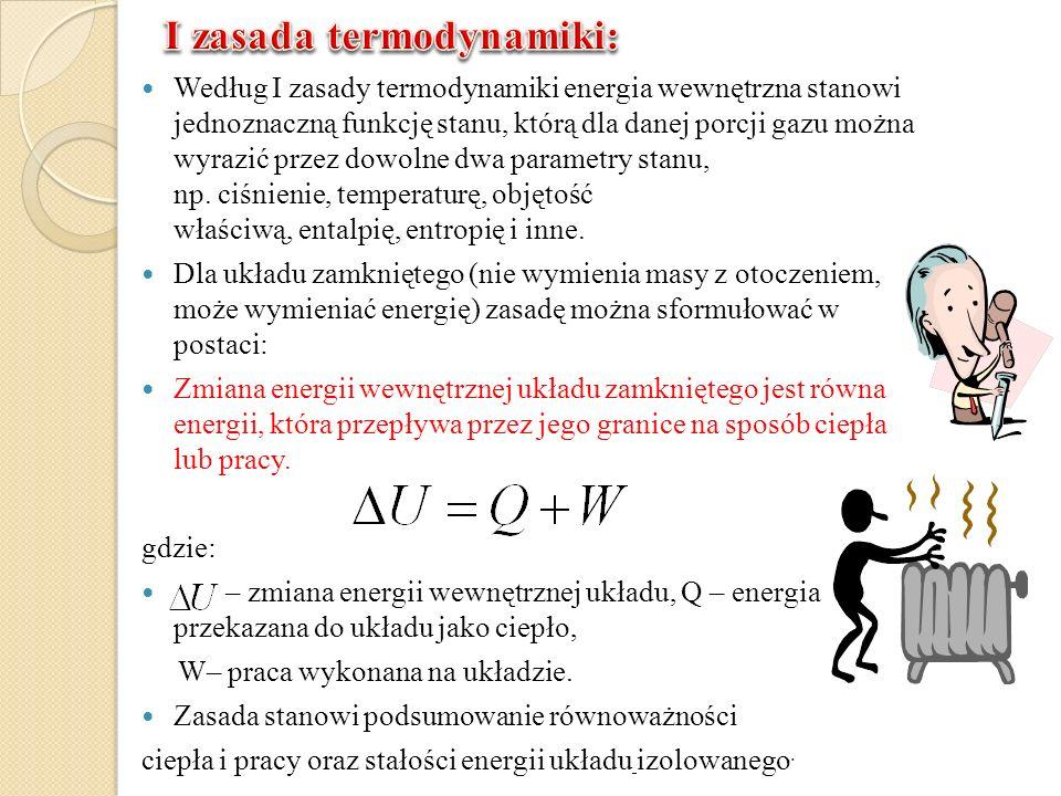 Według I zasady termodynamiki energia wewnętrzna stanowi jednoznaczną funkcję stanu, którą dla danej porcji gazu można wyrazić przez dowolne dwa param