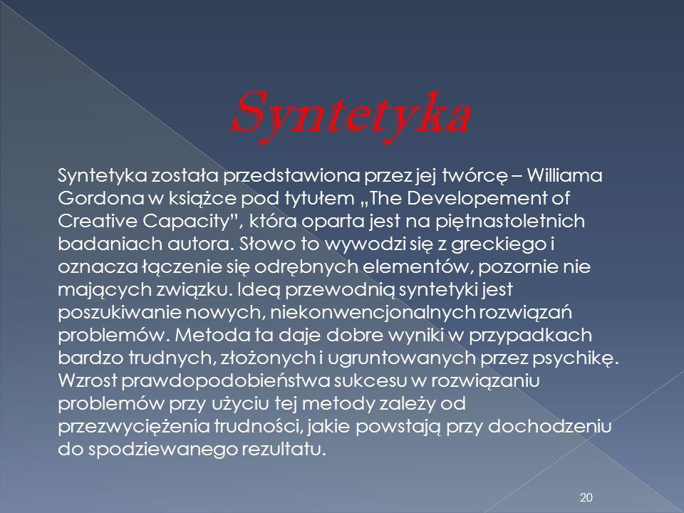 Syntetyka Syntetyka została przedstawiona przez jej twórcę – Williama Gordona w książce pod tytułem The Developement of Creative Capacity, która opart