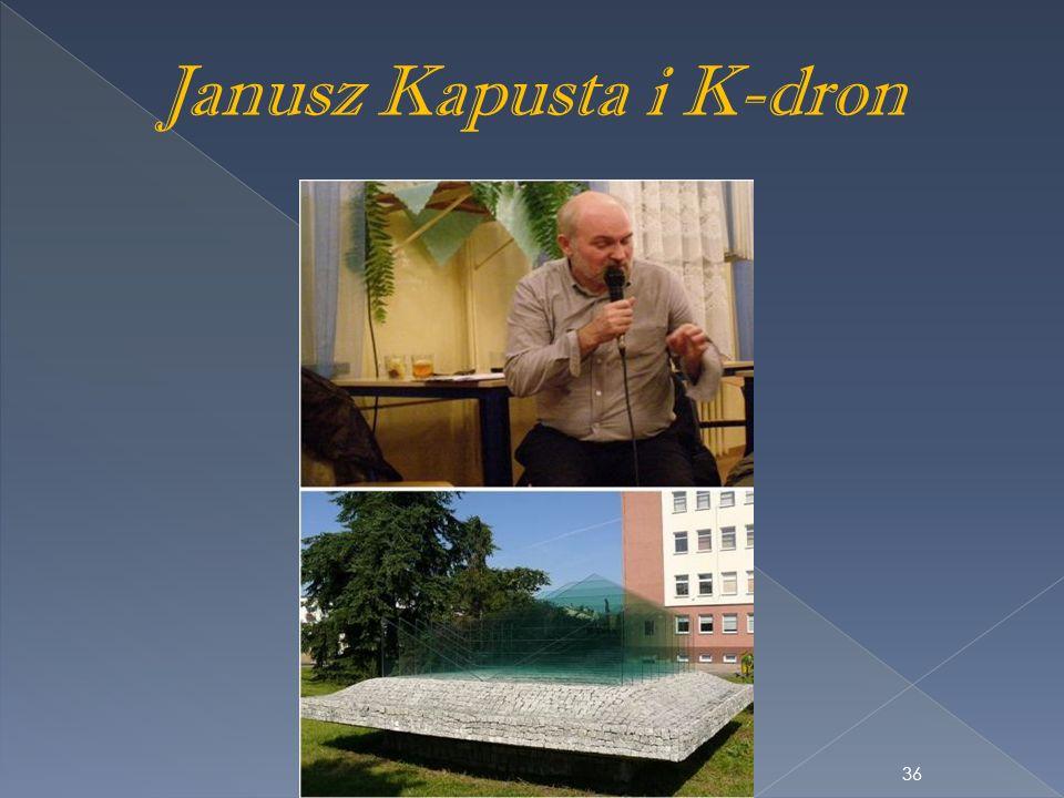Janusz Kapusta i K-dron 36