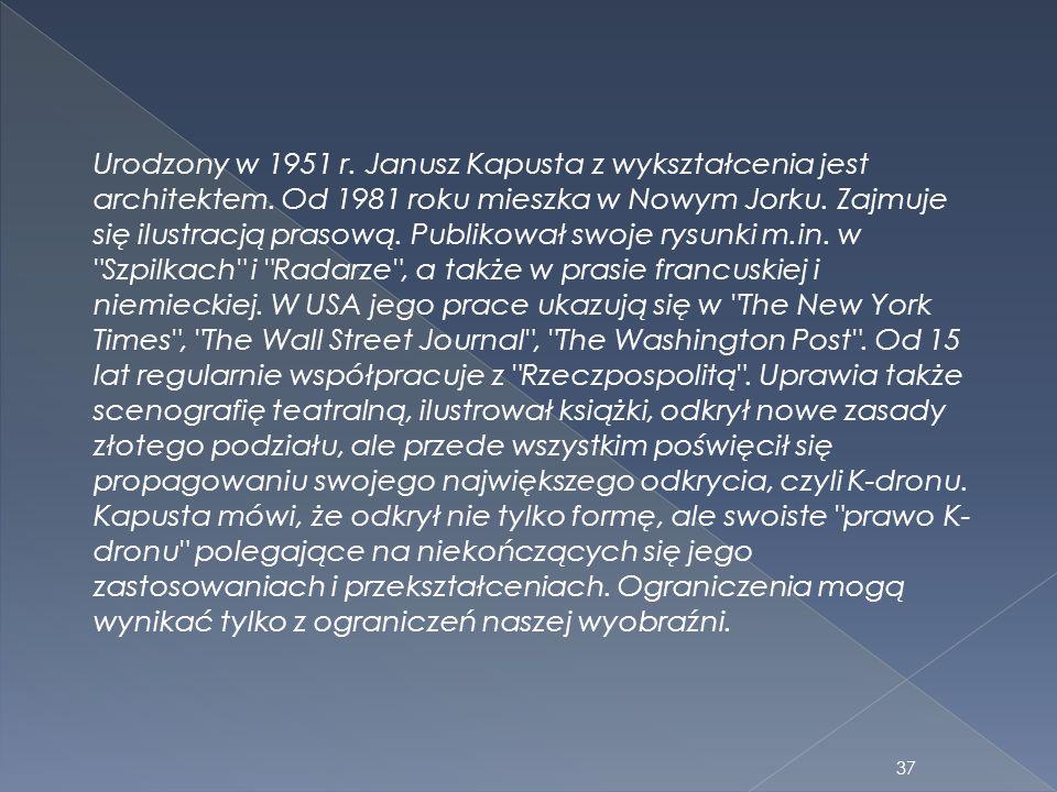 Urodzony w 1951 r. Janusz Kapusta z wykształcenia jest architektem. Od 1981 roku mieszka w Nowym Jorku. Zajmuje się ilustracją prasową. Publikował swo