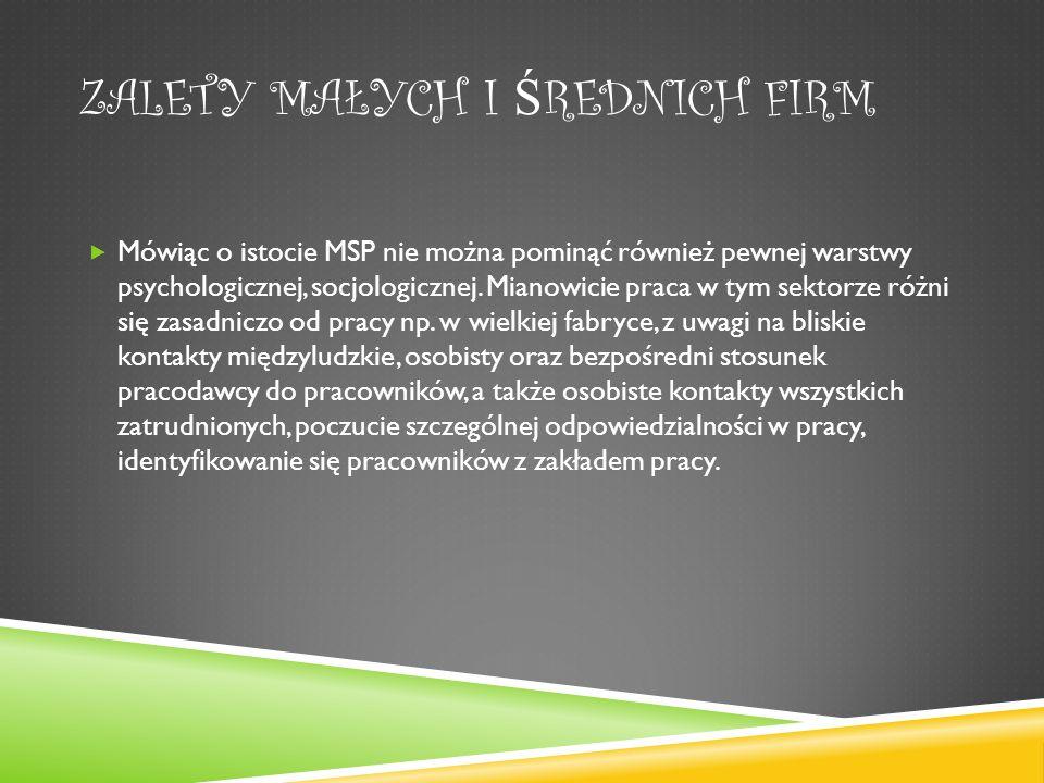 Mówiąc o istocie MSP nie można pominąć również pewnej warstwy psychologicznej, socjologicznej.