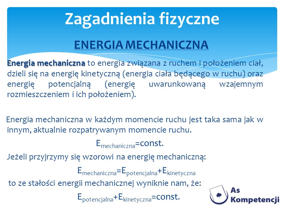 Energia mechaniczna Energia mechaniczna to energia związana z ruchem i położeniem ciał, dzieli się na energię kinetyczną (energia ciała będącego w ruc