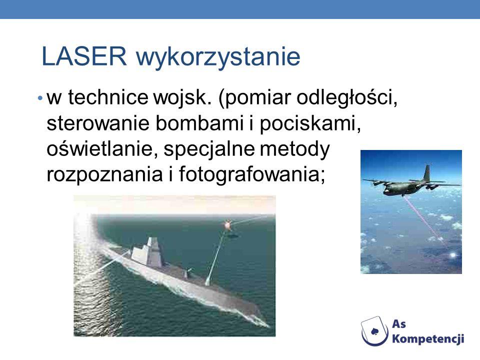w technice wojsk. (pomiar odległości, sterowanie bombami i pociskami, oświetlanie, specjalne metody rozpoznania i fotografowania;