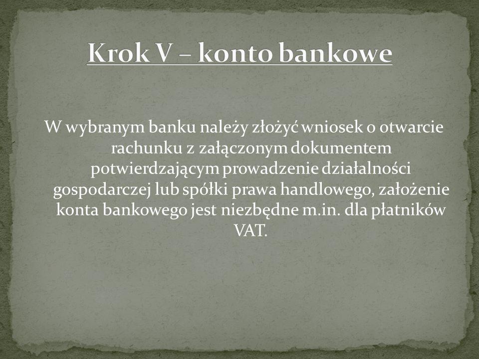 W wybranym banku należy złożyć wniosek o otwarcie rachunku z załączonym dokumentem potwierdzającym prowadzenie działalności gospodarczej lub spółki pr
