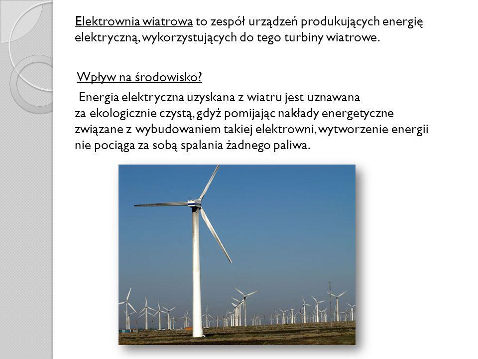 Elektrownia wiatrowa to zespół urządzeń produkujących energię elektryczną, wykorzystujących do tego turbiny wiatrowe. Wpływ na środowisko? Energia ele
