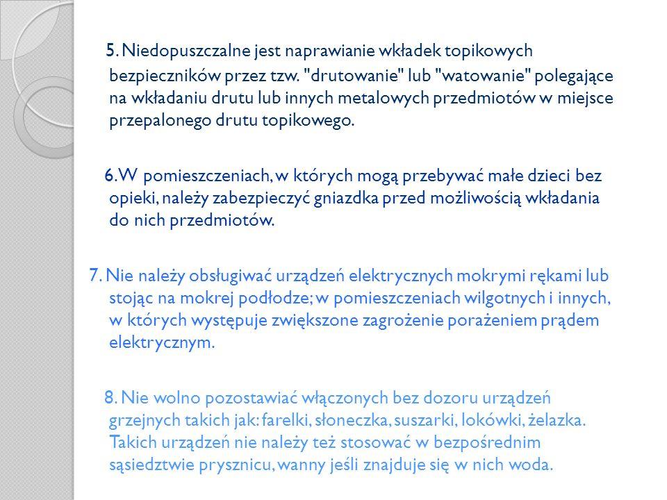 5. Niedopuszczalne jest naprawianie wkładek topikowych bezpieczników przez tzw.