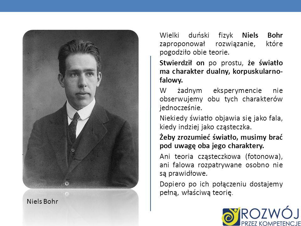 Wielki duński fizyk Niels Bohr zaproponował rozwiązanie, które pogodziło obie teorie.