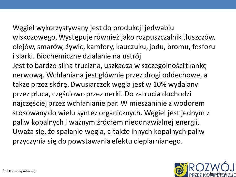 źródło: wikipedia.org Węgiel wykorzystywany jest do produkcji jedwabiu wiskozowego. Występuje również jako rozpuszczalnik tłuszczów, olejów, smarów, ż