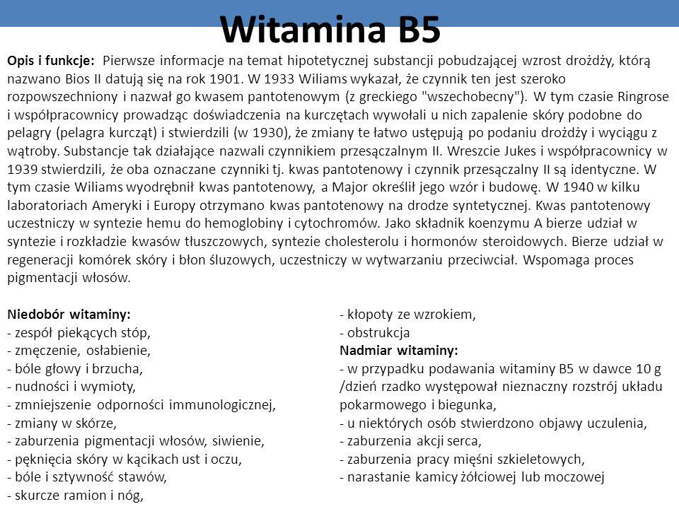 Witamina B5 Opis i funkcje: Pierwsze informacje na temat hipotetycznej substancji pobudzającej wzrost drożdży, którą nazwano Bios II datują się na rok