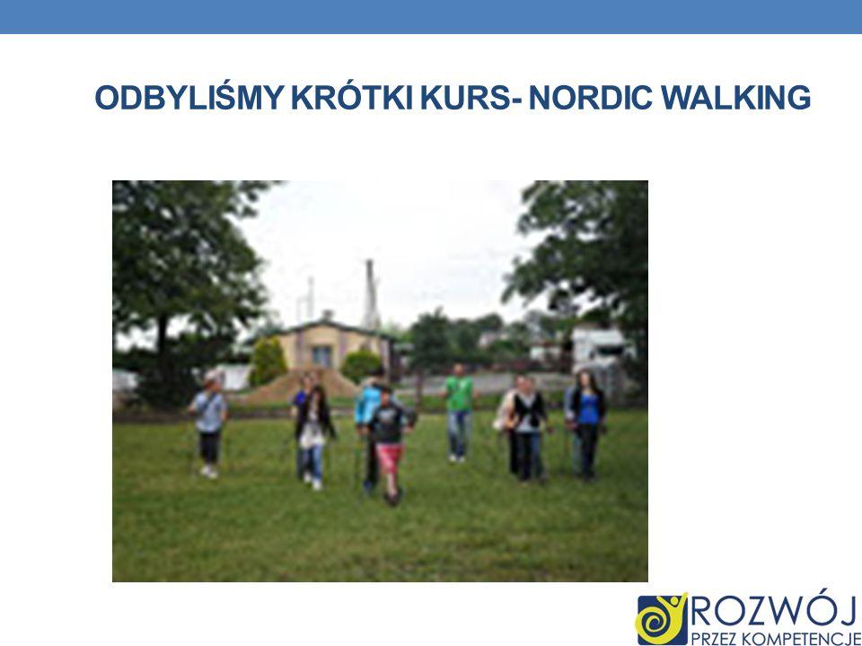 ODBYLIŚMY KRÓTKI KURS- NORDIC WALKING