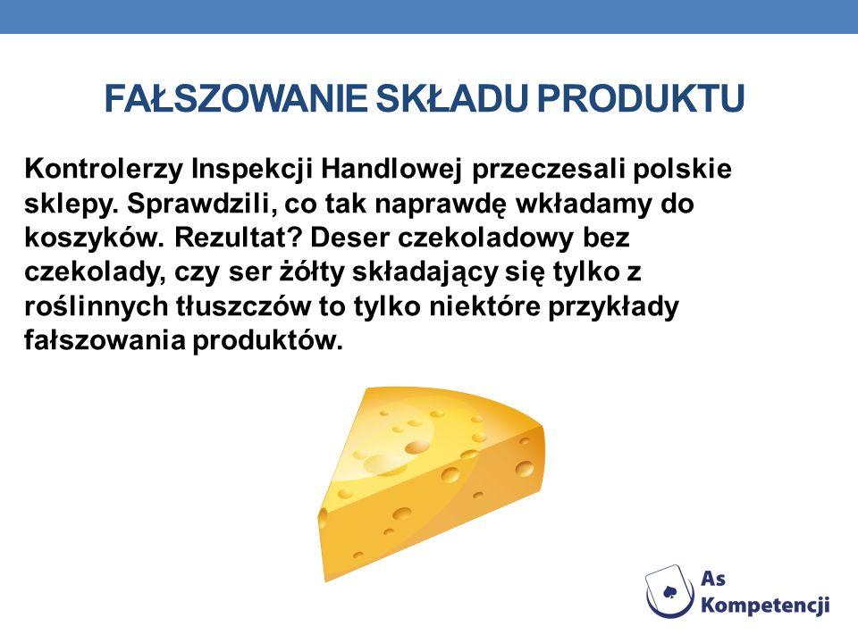 FAŁSZOWANIE SKŁADU PRODUKTU Kontrolerzy Inspekcji Handlowej przeczesali polskie sklepy. Sprawdzili, co tak naprawdę wkładamy do koszyków. Rezultat? De
