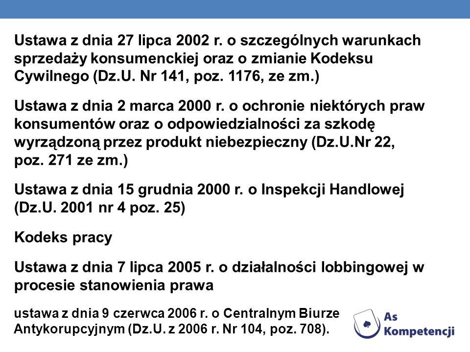 Ustawa z dnia 27 lipca 2002 r. o szczególnych warunkach sprzedaży konsumenckiej oraz o zmianie Kodeksu Cywilnego (Dz.U. Nr 141, poz. 1176, ze zm.) Ust