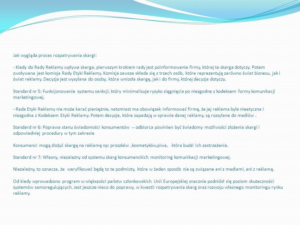 Jak wygląda proces rozpatrywania skargi: - Kiedy do Rady Reklamy wpływa skarga, pierwszym krokiem rady jest poinformowanie firmy, której ta skarga dot