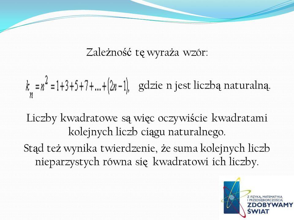 Zale ż no ść t ę wyra ż a wzór: gdzie n jest liczb ą naturaln ą.