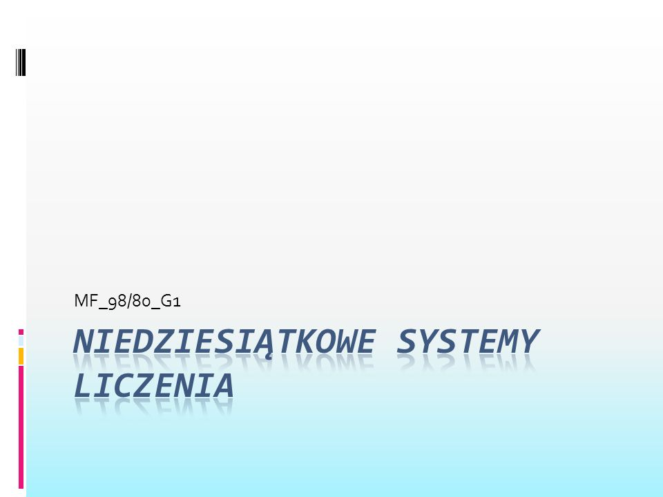 Dwójkowy system liczbowy zwany binarnym systemem liczbowym W dwójkowy systemie liczbowym do zapisywania liczb używa się dwóch znaków zwanych bitami: 0 i 1.