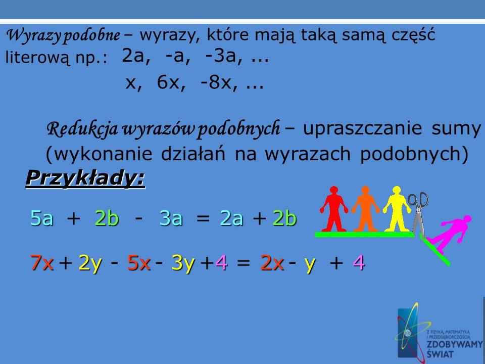 Sumy algebraiczne – wyrażenia algebraiczne składające się z kilku składników. Składniki sum algebraicznych nazywamy wyrazami sumy lub jednomianami. Pr