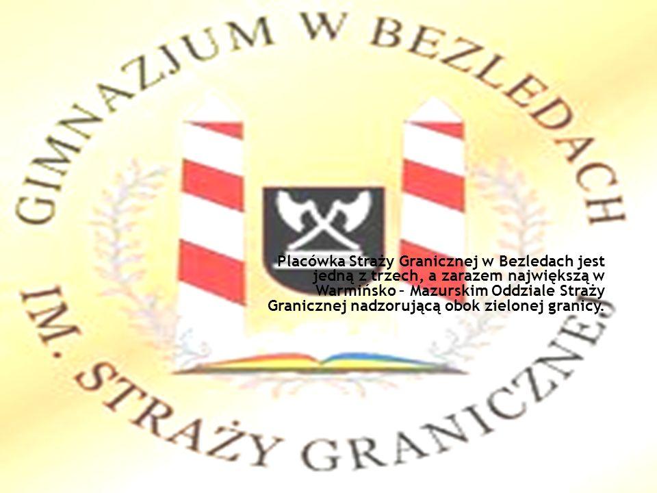 Placówka Straży Granicznej w Bezledach jest jedną z trzech, a zarazem największą w Warmińsko – Mazurskim Oddziale Straży Granicznej nadzorującą obok z