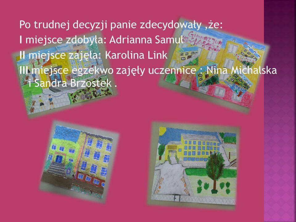 Po trudnej decyzji panie zdecydowały,że: I miejsce zdobyła: Adrianna Samul II miejsce zajęła: Karolina Link III miejsce egzekwo zajęły uczennice : Nin
