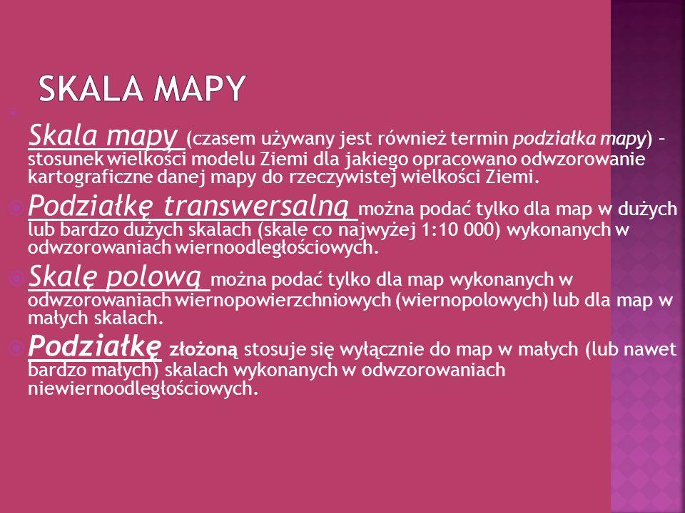 Skala mapy (czasem używany jest również termin podziałka mapy) – stosunek wielkości modelu Ziemi dla jakiego opracowano odwzorowanie kartograficzne da