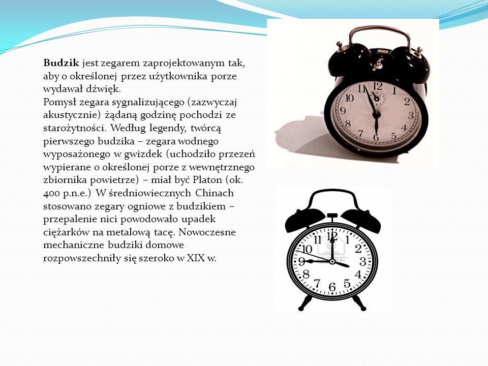 Zegar kwarcowy - rodzaj zegara, w którym do odmierzania czasu wykorzystuje się drgający kryształ kwarcu. Zegar wahadłowy – zegar mechaniczny wykorzyst