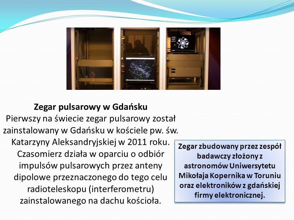 Zegar pulsarowy rodzaj zegara, którego działanie opiera się na zliczaniu impulsów fal radiowych emitowanych z dużą regularnością okresu przez pulsary.