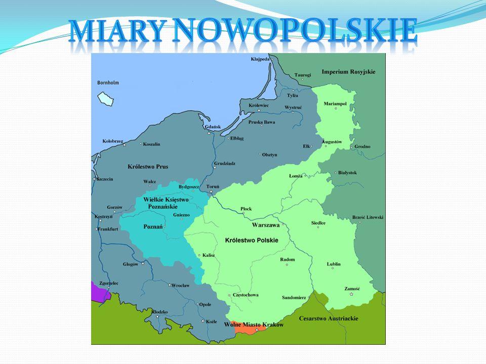 System miar Królestwa Polskiego wprowadzony 1 stycznia 1819 roku, oficjalnie stosowany do 1849, kiedy zastąpiły go miary rosyjskie, w praktyce korzyst